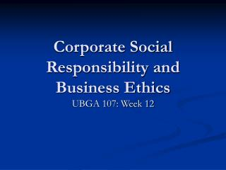 Corporate Social Responsibility and Business Ethics