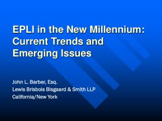 EPLI in the New Millennium: Current Trends and Emerging Issues