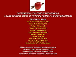 OCCUPATIONAL VIOLENCE IN THE SCHOOLS: A CASE-CONTROL STUDY OF PHYSICAL ASSAULT AGAINST EDUCATORS
