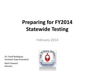 Preparing for FY2014 Statewide Testing