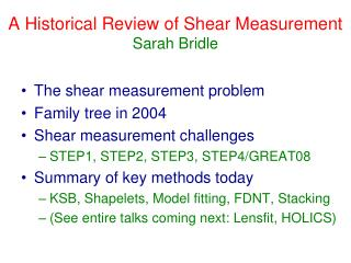 A Historical Review of Shear Measurement Sarah Bridle