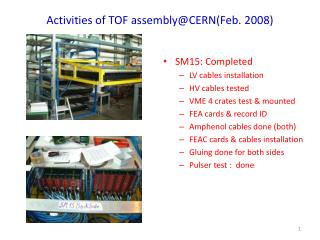 Activities of TOF assembly@CERN(Feb. 2008)