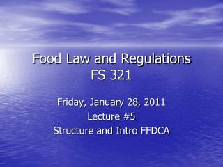 Food Law and Regulations FS 321