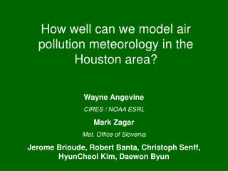 How well can we model air pollution meteorology in the Houston area?