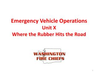 Emergency Vehicle Operations Unit X Where the Rubber Hits the Road