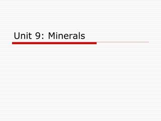 Unit 9: Minerals