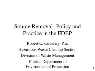 Source Removal- Policy and Practice in the FDEP