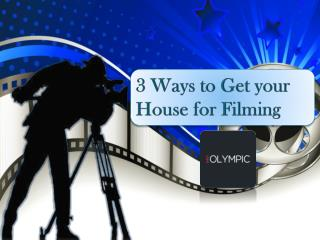 3 Ways to Get your House for Filming