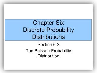 Chapter Six Discrete Probability Distributions