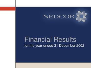 Financial Results for the year ended 31 December 2002