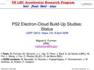 PS2 Electron-Cloud Build-Up Studies: Status LARP CM12, Napa, CA, 9 April 2009