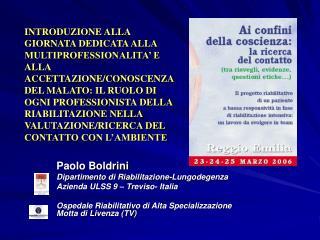 Paolo Boldrini   Dipartimento di Riabilitazione-Lungodegenza Azienda ULSS 9 – Treviso- Italia