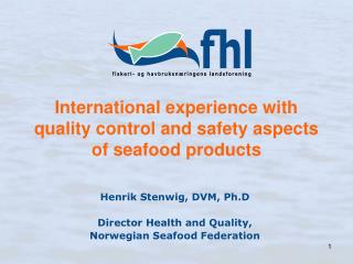 International experience with quality control and safety aspects of seafood products