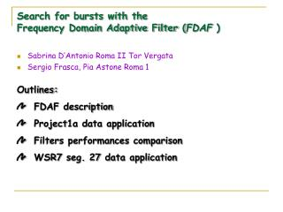 Search for bursts with the  Frequency Domain Adaptive Filter ( FDAF  )