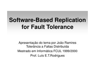 Software-Based Replication for Fault Tolerance