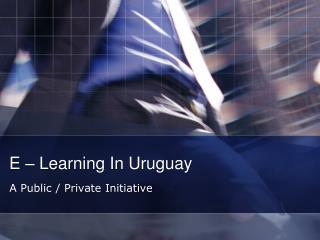 E – Learning In Uruguay