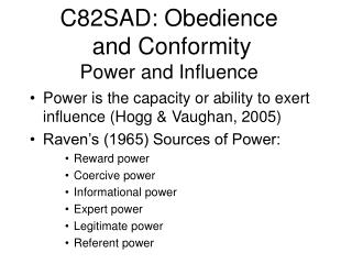 C82SAD: Obedience and Conformity  Power and Influence
