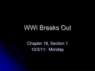 WWI Breaks Out