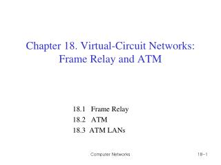 Chapter 18. Virtual-Circuit Networks: Frame Relay and ATM