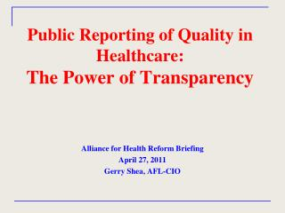 Public Reporting of Quality in Healthcare: The Power of Transparency
