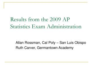 Results from the 2009 AP Statistics Exam Administration