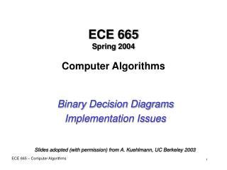 ECE 665 Spring 2004 Computer Algorithms