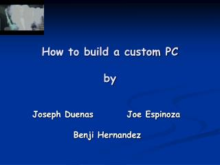 How to build a custom PC by