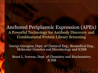 Anchored Periplasmic Expression (APEx) A Powerful Technology for Antibody Discovery and Combinatorial Protein Library Sc