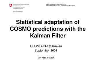 Statistical adaptation of COSMO predictions with the Kalman Filter