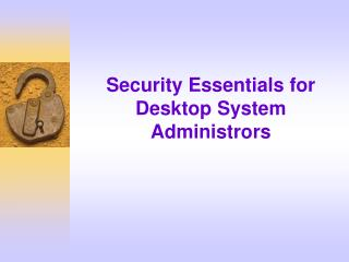 Security Essentials for Desktop System Administrors