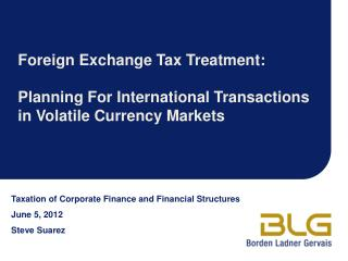 Taxation of Corporate Finance and Financial Structures June 5, 2012 Steve Suarez
