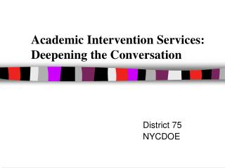 Academic Intervention Services: Deepening the Conversation