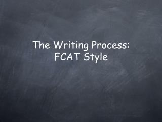The Writing Process: FCAT Style