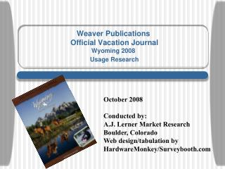 Weaver Publications  Official Vacation Journal Wyoming 2008 Usage Research