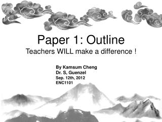 Paper 1: Outline Teachers WILL make a difference !