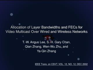 Allocation of Layer Bandwidths and FECs for Video Multicast Over Wired and Wireless Networks