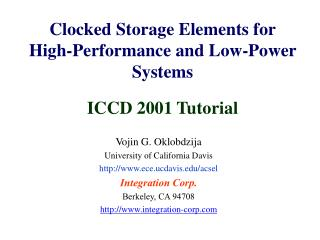 Clocked Storage Elements for High-Performance and Low-Power Systems ICCD 2001 Tutorial