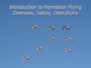 Introduction to Formation Flying Overview, Safety, Operations