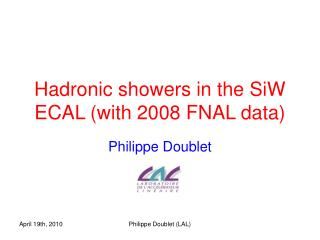 Hadronic showers in the SiW ECAL (with 2008 FNAL data)