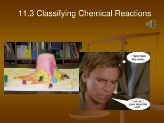 11.3 Classifying Chemical Reactions