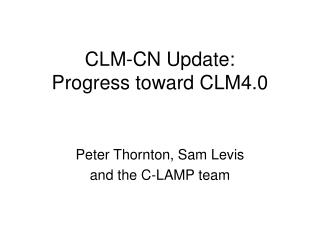 CLM-CN Update: Progress toward CLM4.0