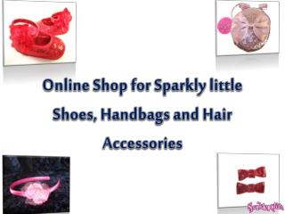 Online Shop for Sparkly little Shoes, Handbags and Hair Acce