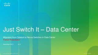 Just Switch  It – Data Center