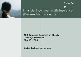 Financial Incentives in Life Insurance  (Preferred risk products)