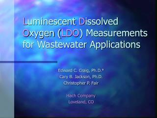 L uminescent  D issolved  O xygen ( LDO ) Measurements for Wastewater Applications
