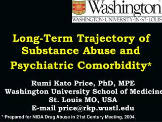 Long-Term Trajectory of Substance Abuse and Psychiatric Comorbidity *
