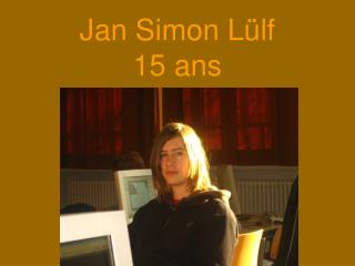 Jan Simon Lülf  15 ans