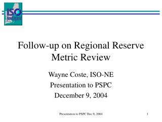 Follow-up on Regional Reserve Metric Review