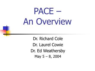 PACE –  An Overview