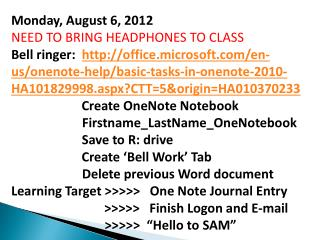 Monday, August 6, 2012 NEED TO BRING HEADPHONES TO CLASS